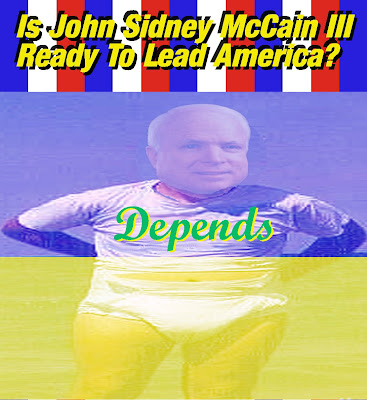 MCCAIN DIAPER3c Is John Sidney McCain III Ready To Lead America? Depends... copyright 2008 Cosanostradamus blog me no blogs