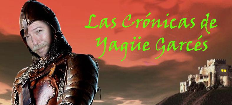 Las Crónicas de Yagüe Garcés