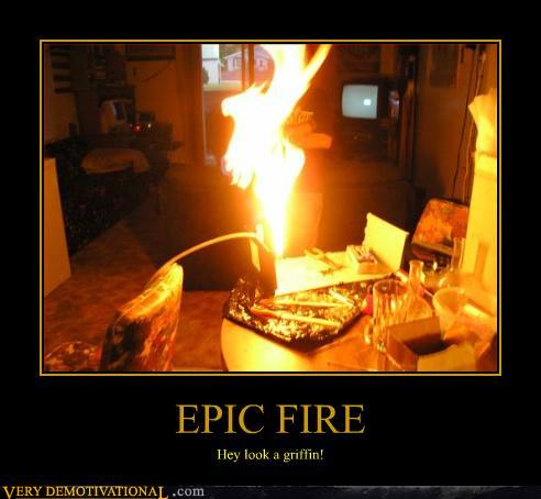 Epic Motivational Posters on Phoolish Com  Epic Fire   Motivational Poster