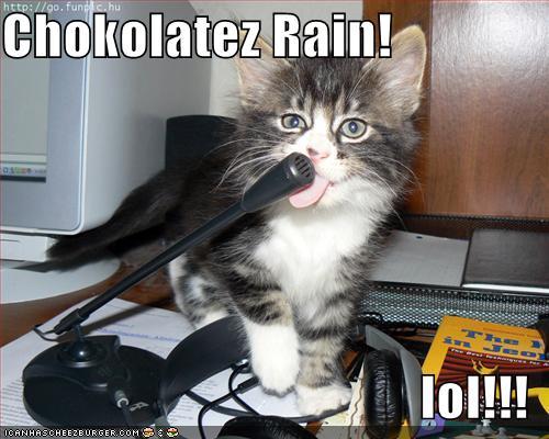 Chokolatez Rain! lol!!!