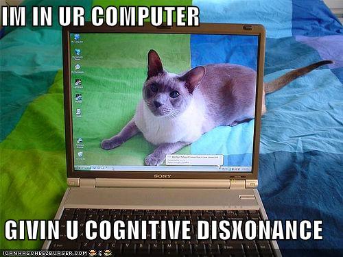 im ur computer givin cognitive disxonance