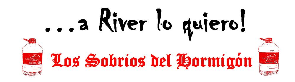 A River lo quiero - Los Sobrios del Hormign
