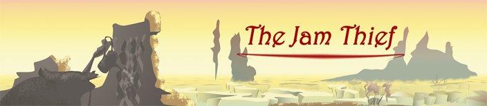 The Jam Thief Blog