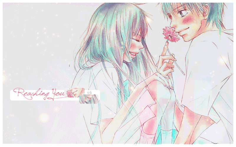 Kimi ni Todoke ♪ { Reaching You}
