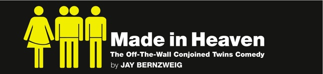 MADE IN HEAVEN  ::  The Off-The-Wall Conjoined Twins Comedy :: SoHo Playhouse Off-Broadway