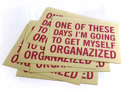 file folders that say: one of these days I'm going to get myself organized