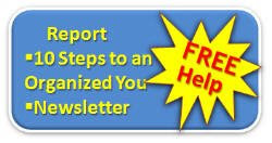 Free Life Organizing Report & Newsletter with lots of Giveaways! JOIN NOW