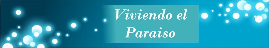 VIVIENDO EL PARAISO