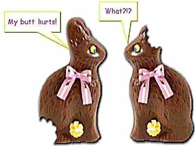 Two Chocolate Bunnies walk into a bar and one gets a lobotomy