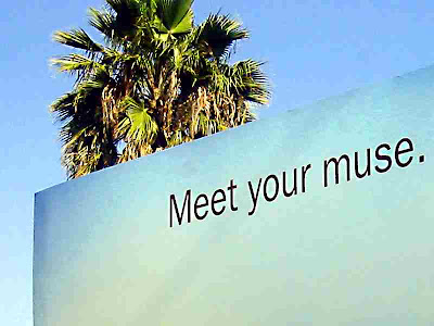 Meet Your Muse - a billboard near a freeway in Pasadena (I don't remember what it was selling me)