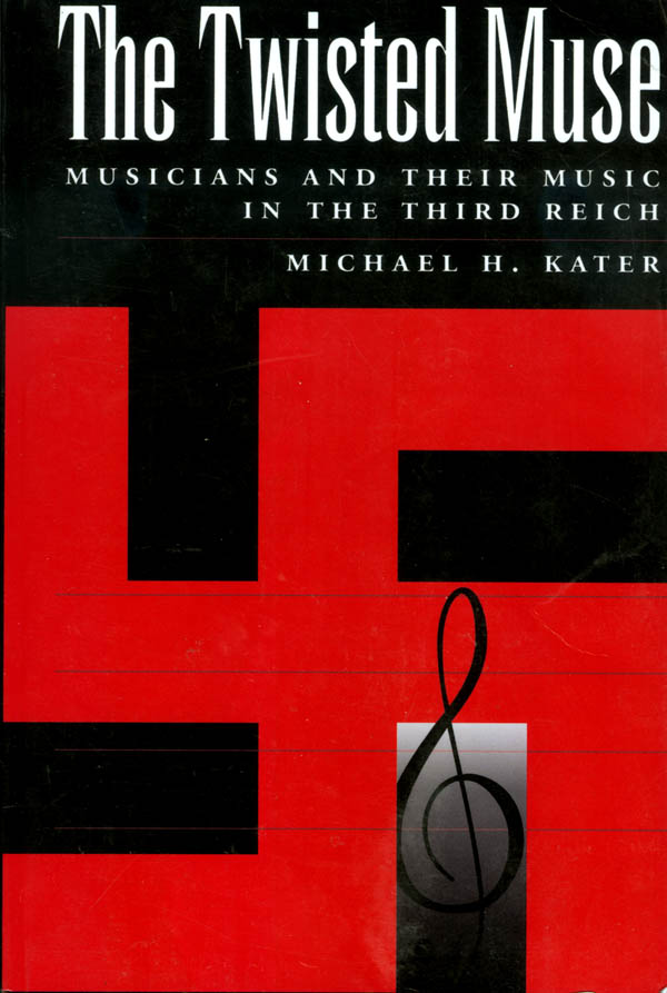 Michael H. Kater - The Twisted Muse cover