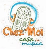 Chez Moi - A Casa da Música