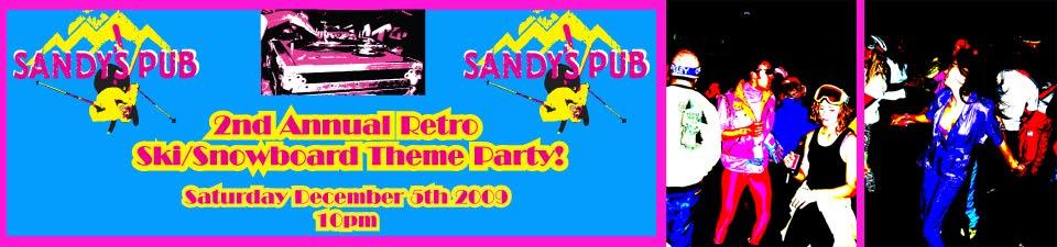 SANDY'S PUB RETRO SKI PARTY