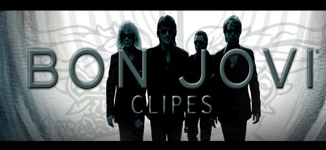 Bon Jovi † Clipes