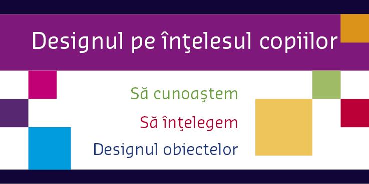 Designul pe intelesul copiilor