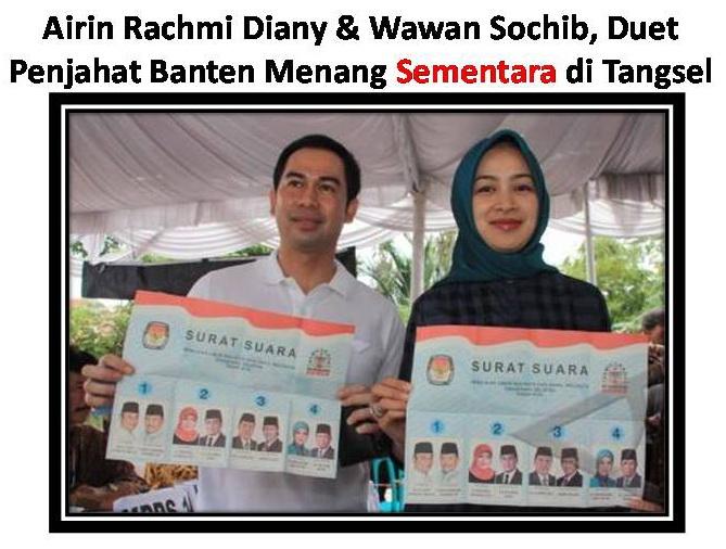 Airin Rachmi Diany & Wawan Sochib, Duet Penjahat Banten Menang Sementara di Tangse
