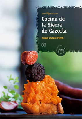 Cocina de la Sierra de Cazorla por Juana Trujillo