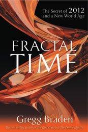 Gregg Braden, 2010, Fractal Time