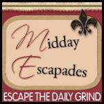 Midday Escapades