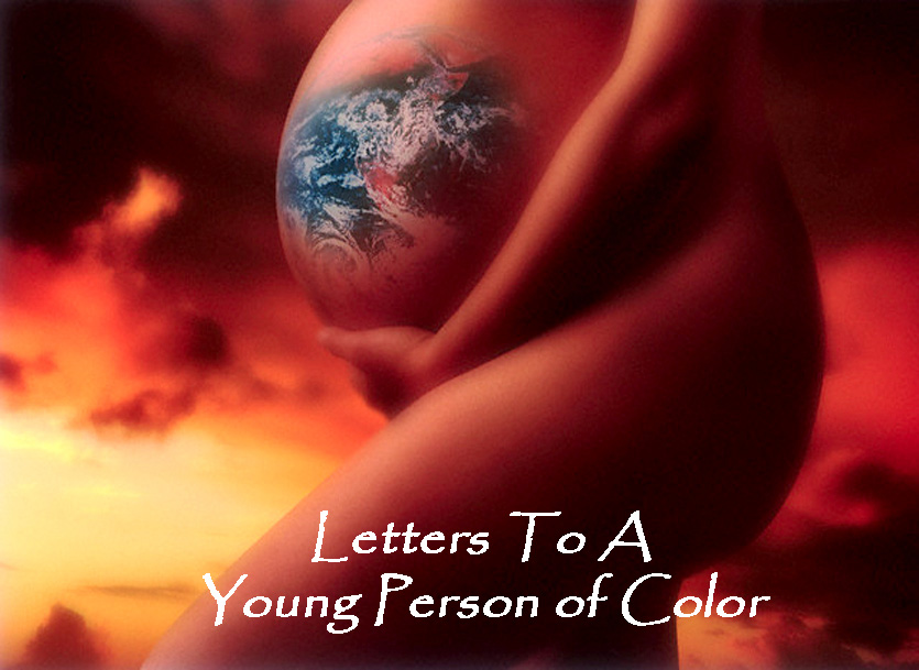 Letters To A Young Person Of Color
