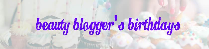 Beauty Blogger's Birthdays