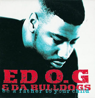 ED O.G. & DA BULLDOGS - BE A FATHER TO YOUR CHILD (SINGLE 12'') (1991)