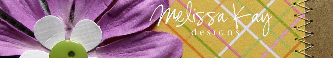 Melissa Kay Designs