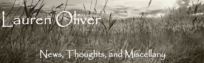 LAUREN OLIVER: News, Thoughts, and Miscellany