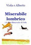 Miserabile lombrico e le altre filastrocche di Viola