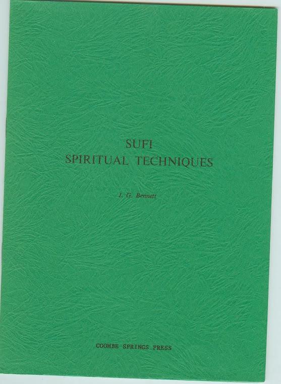 SUFI SPIRITUAL TECHNIQUES by J>G> Bennett