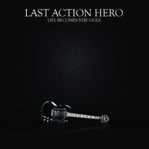 [EP]Last Action Hero - Life become Struggle Lae
