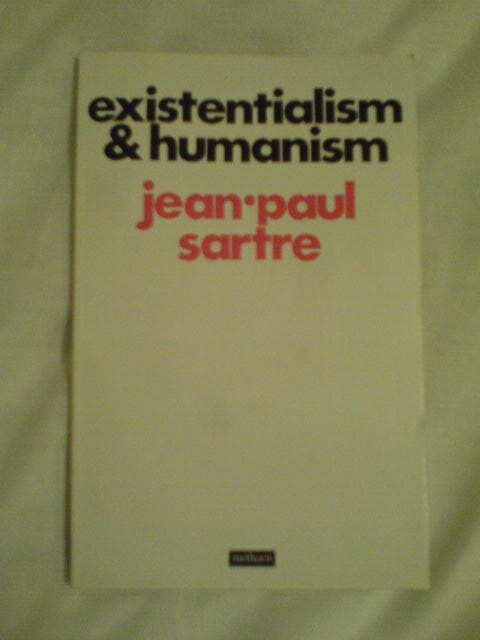 Existentialism is a Humanism, Jean-Paul Sarte 1946