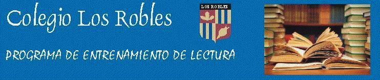 PROGRAMA DE ENTRENAMIENTO DE LECTURA - Colegio Los Robles