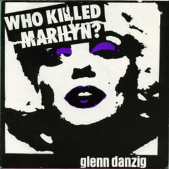 Glenn Danzig Who Killed Marilyn