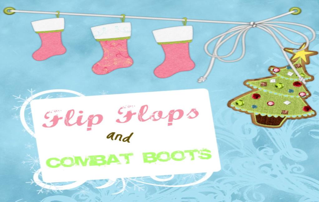 Flip Flops & Combat Boots