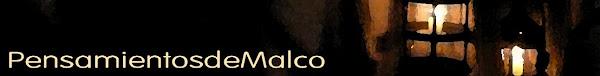 Pensamientos de Malco
