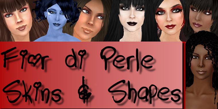 Fior di Perle Skins & Shapes