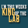 This Week&#39;s King of the Lab