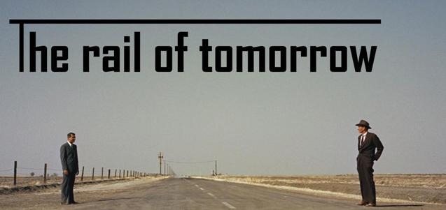 The Rail of Tomorrow
