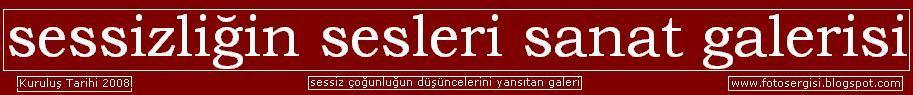 SESSİZLİĞİN SESLERİ SANAT GALERİSİ