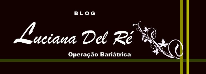 Luciana Del Ré - Operação Bariátrica