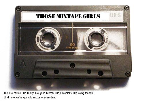 Those Mixtape Girls