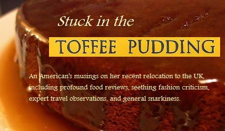 Stuck in the Toffee Pudding