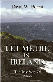 Let Me Die in Ireland: The Story of St. Patrick by David Bercot