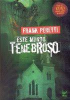 Este Mundo Tenebroso -   Frank E. Peretti