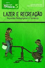 Lazer e Recreação: Aspectos pedagógicos e técnicos