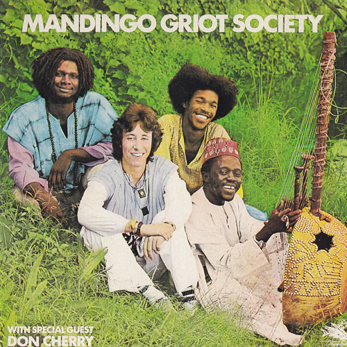 Mandingo Griot Society With Special Guest Don Cherry Mandingo Griot Society
