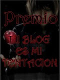 Premio Tu blog es mi tentacion!*