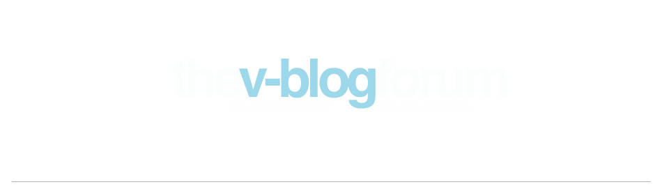 THE V-BLOG FORUM