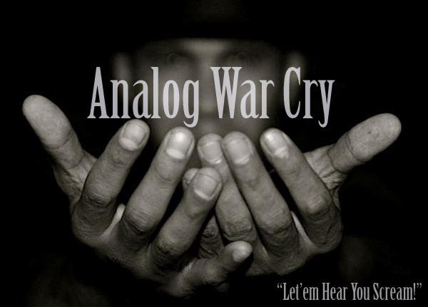 Analog War Cry